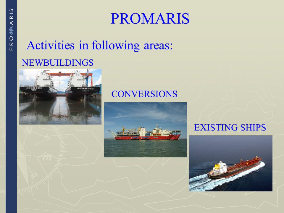 PROMARIS Activities in following areas: NEWBUILDINGS CONVERSIONS