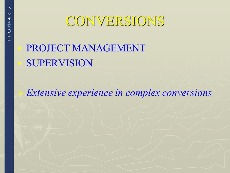 CONVERSIONS PROJECT MANAGEMENT SUPERVISION