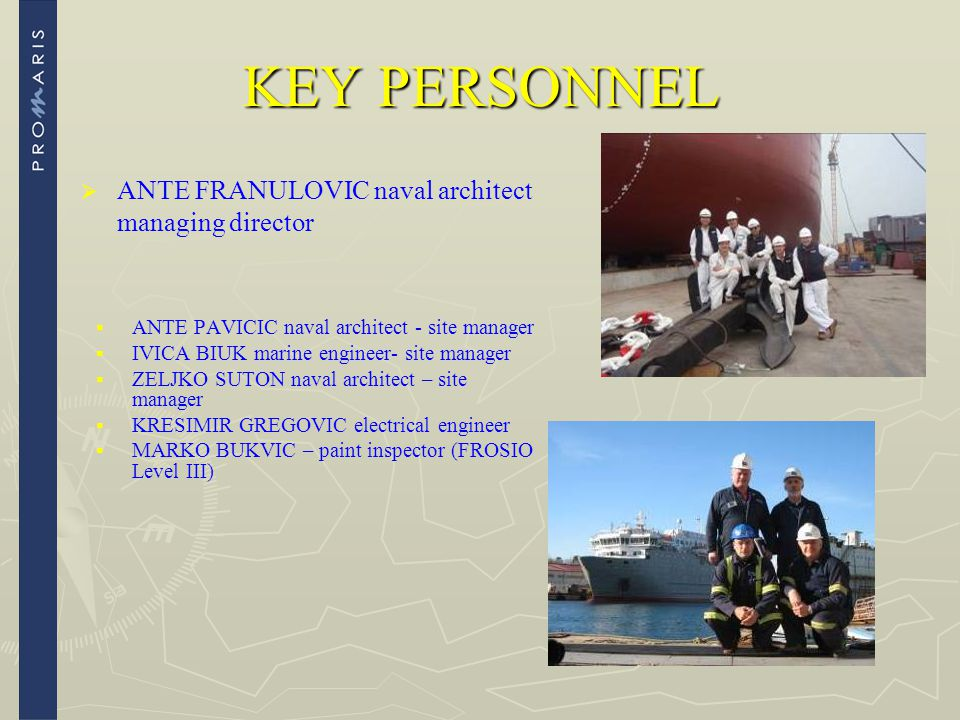 KEY PERSONNEL ANTE FRANULOVIC naval architect managing director