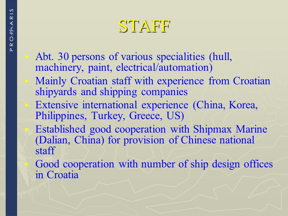 STAFF Abt. 30 persons of various specialities (hull, machinery, paint, electrical/automation)