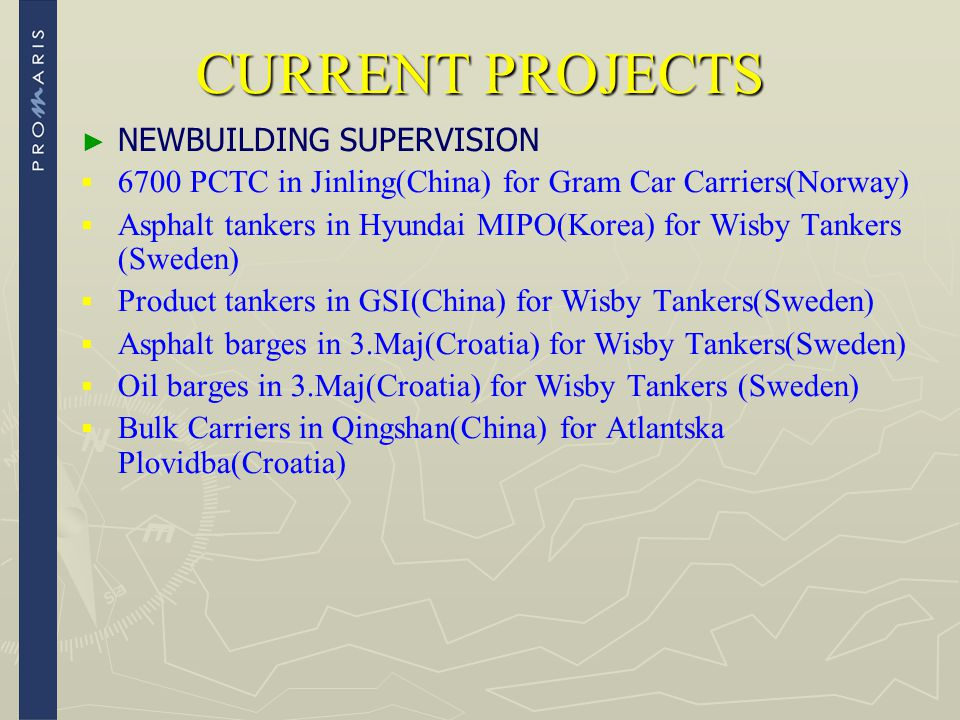 CURRENT PROJECTS NEWBUILDING SUPERVISION