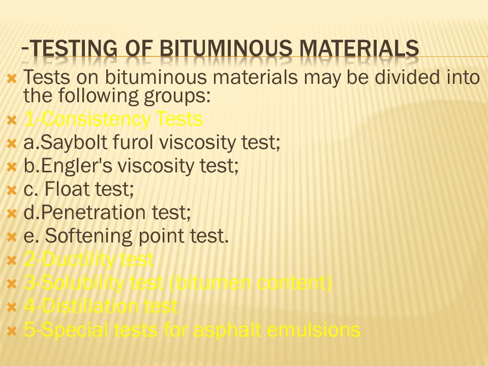 -Testing of Bituminous Materials