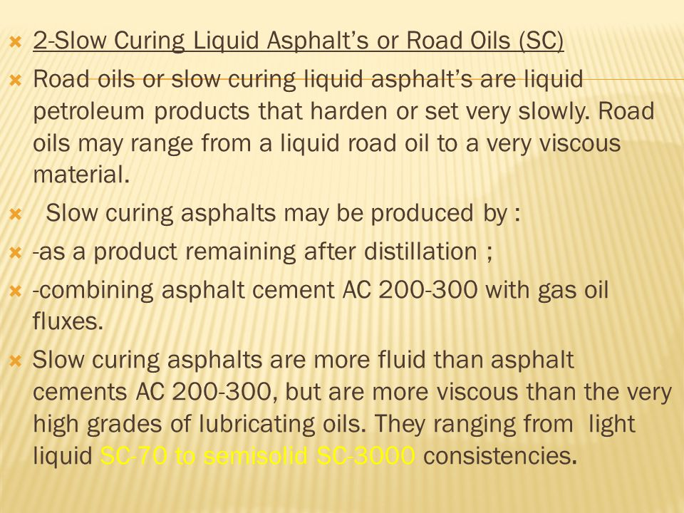 2-Slow Curing Liquid Asphalt's or Road Oils (SC)