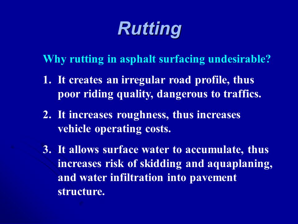 Rutting Why rutting in asphalt surfacing undesirable