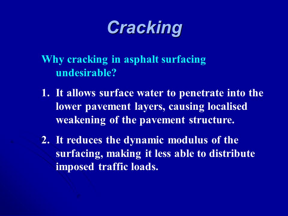 Cracking Why cracking in asphalt surfacing undesirable
