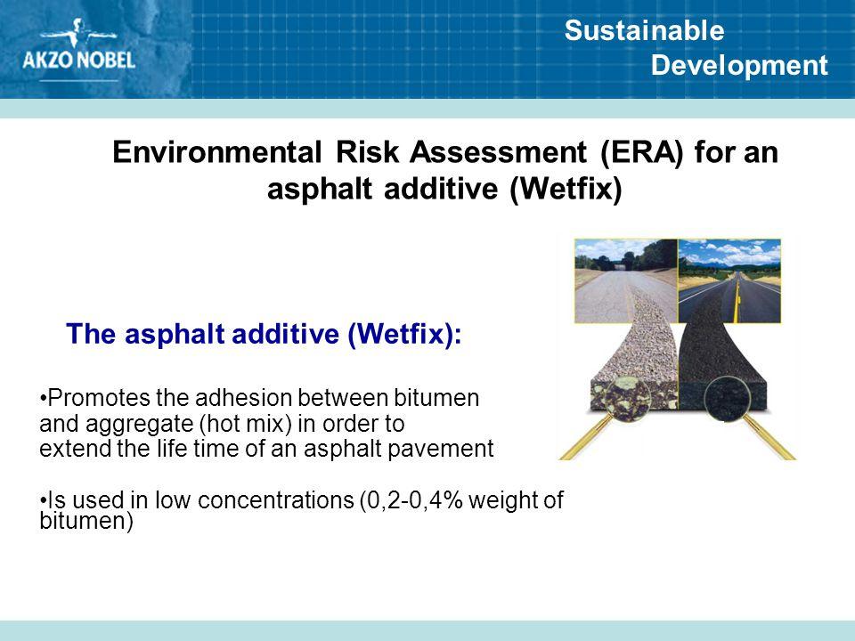 Environmental Risk Assessment (ERA) for an asphalt additive (Wetfix)