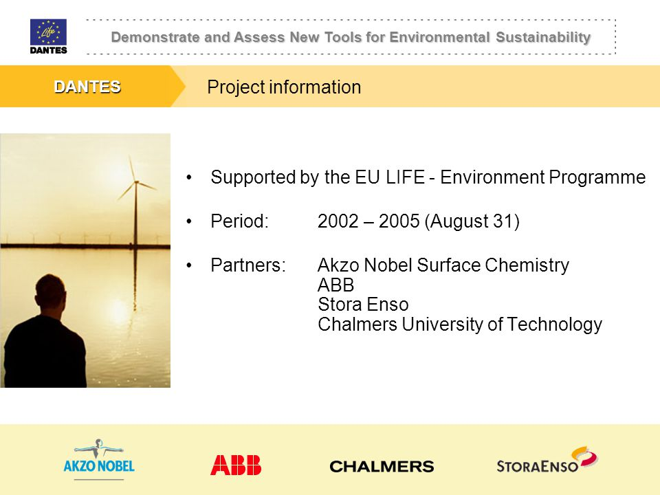 Project information Supported by the EU LIFE - Environment Programme. Period: 2002 – 2005 (August 31)