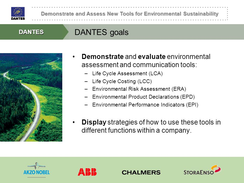 DANTES goals Demonstrate and evaluate environmental assessment and communication tools: Life Cycle Assessment (LCA)