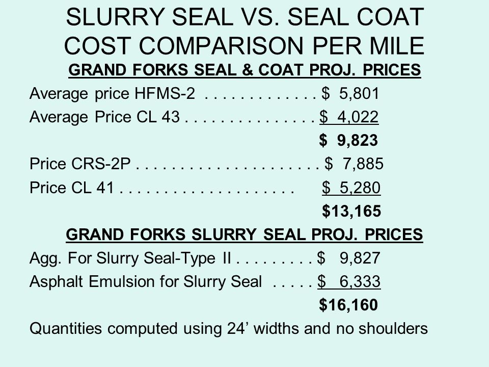 SLURRY SEAL VS. SEAL COAT COST COMPARISON PER MILE