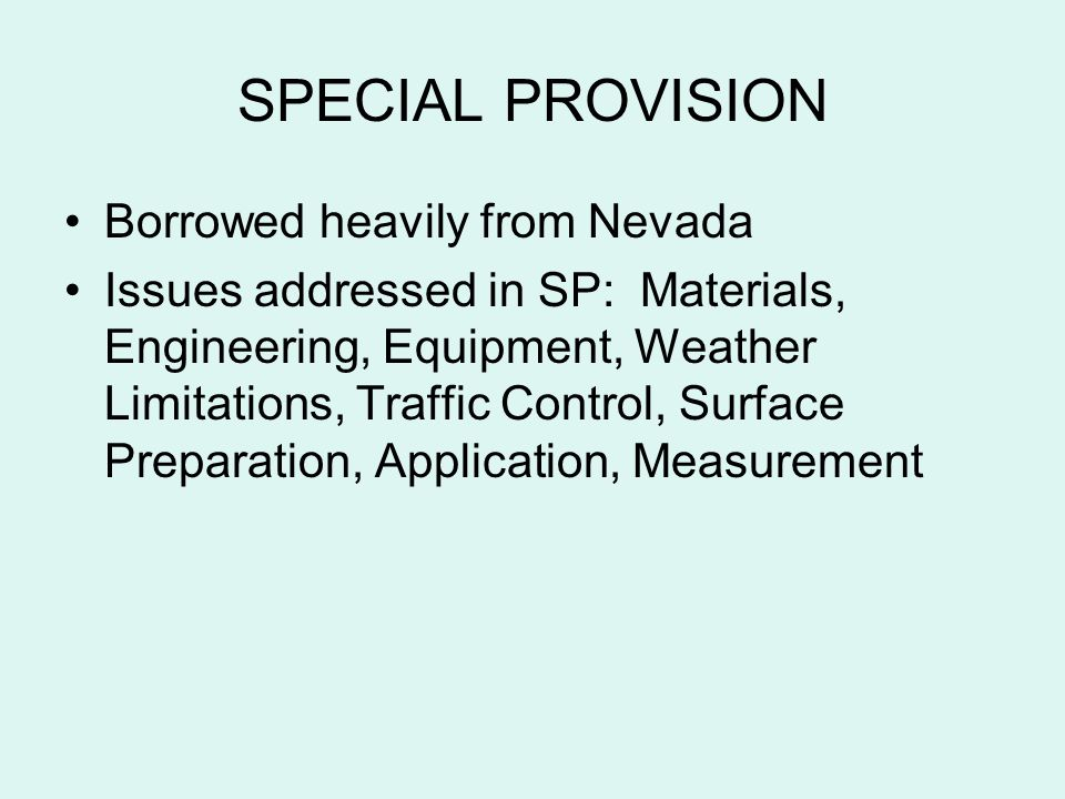 SPECIAL PROVISION Borrowed heavily from Nevada