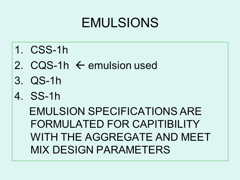 EMULSIONS CSS-1h CQS-1h  emulsion used QS-1h SS-1h
