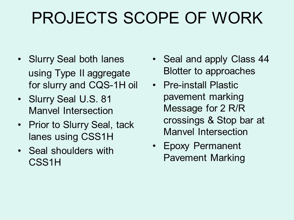 PROJECTS SCOPE OF WORK Slurry Seal both lanes