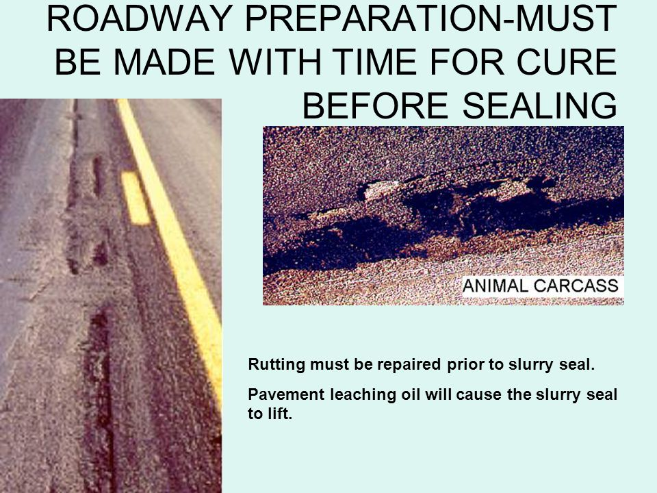 ROADWAY PREPARATION-MUST BE MADE WITH TIME FOR CURE BEFORE SEALING