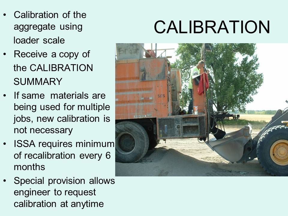 CALIBRATION Calibration of the aggregate using loader scale