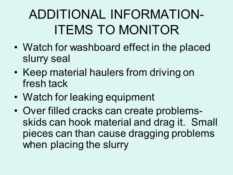 ADDITIONAL INFORMATION-ITEMS TO MONITOR