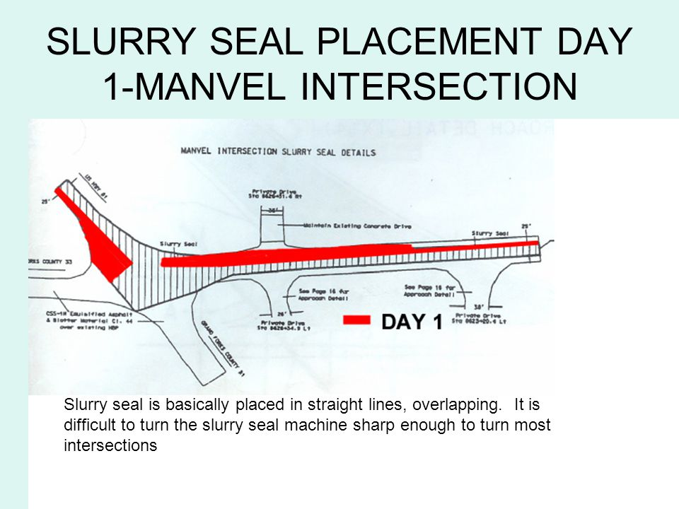 SLURRY SEAL PLACEMENT DAY 1-MANVEL INTERSECTION