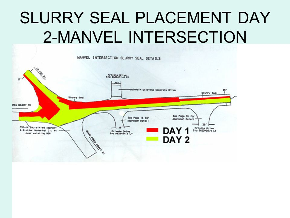 SLURRY SEAL PLACEMENT DAY 2-MANVEL INTERSECTION