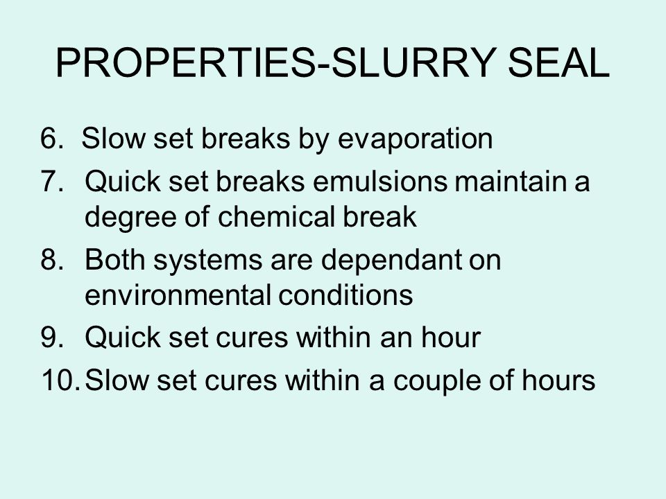 PROPERTIES-SLURRY SEAL