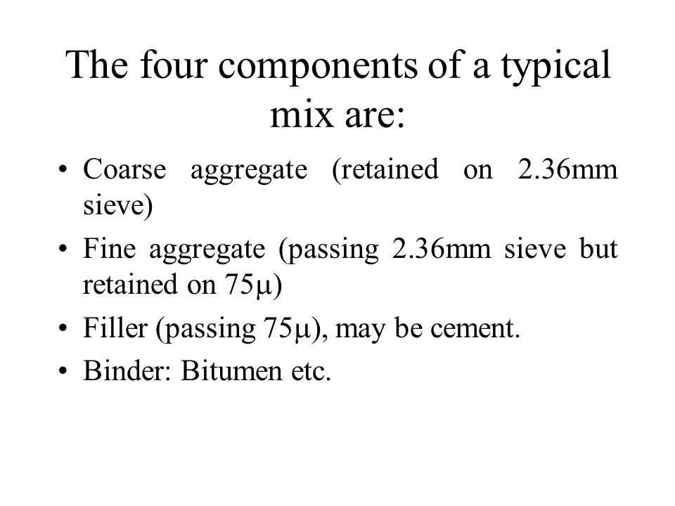 The four components of a typical mix are: