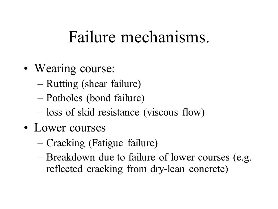 Failure mechanisms. Wearing course: Lower courses