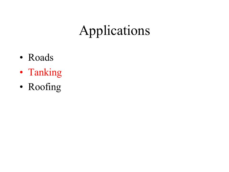 Applications Roads Tanking Roofing