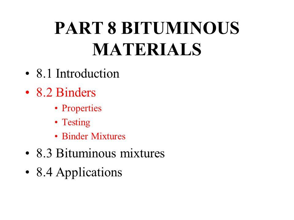 PART 8 BITUMINOUS MATERIALS