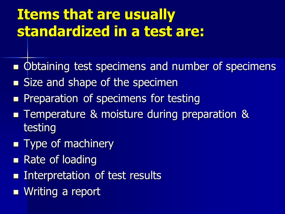 Items that are usually standardized in a test are: