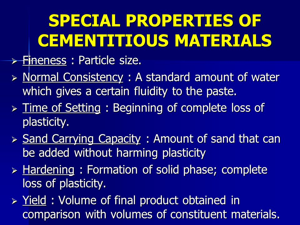 SPECIAL PROPERTIES OF CEMENTITIOUS MATERIALS