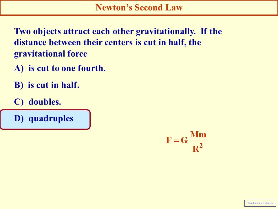 Two objects attract each other gravitationally. If the