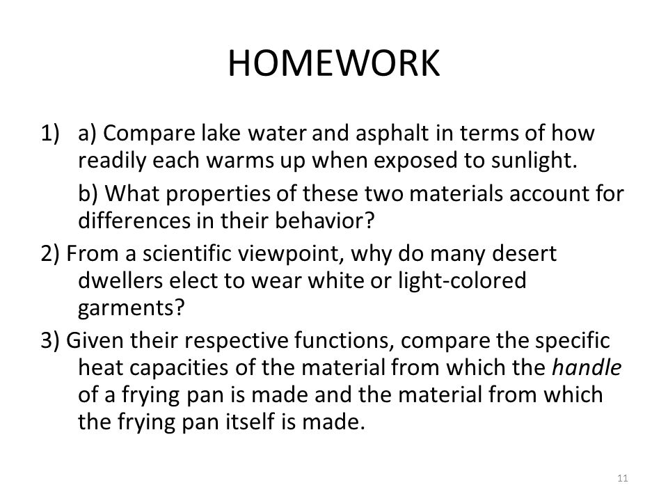 HOMEWORK a) Compare lake water and asphalt in terms of how readily each warms up when exposed to sunlight.