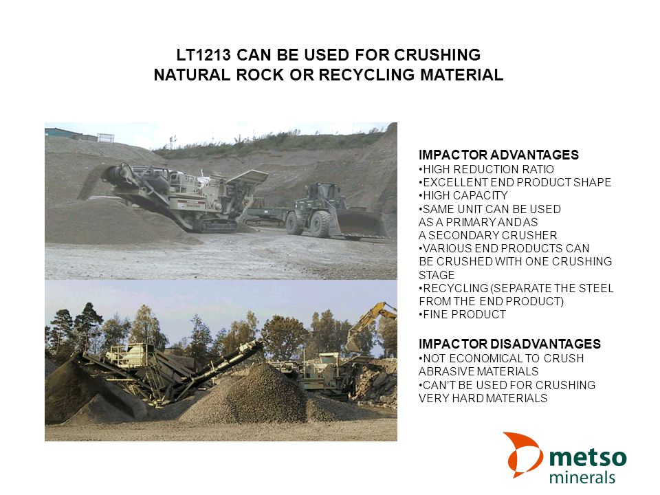 LT1213 CAN BE USED FOR CRUSHING NATURAL ROCK OR RECYCLING MATERIAL