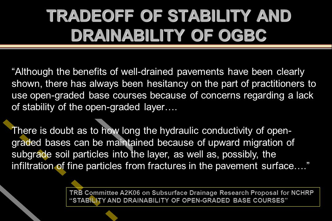 TRADEOFF OF STABILITY AND DRAINABILITY OF OGBC