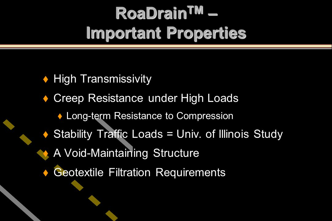 RoaDrainTM – Important Properties