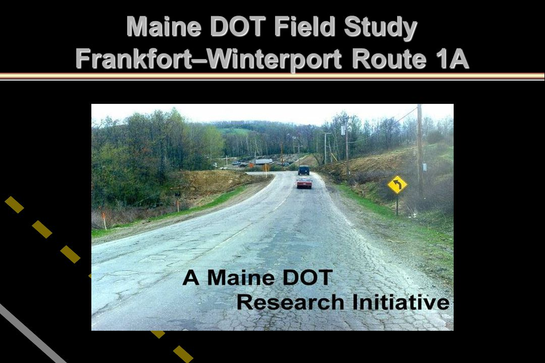 Maine DOT Field Study Frankfort–Winterport Route 1A