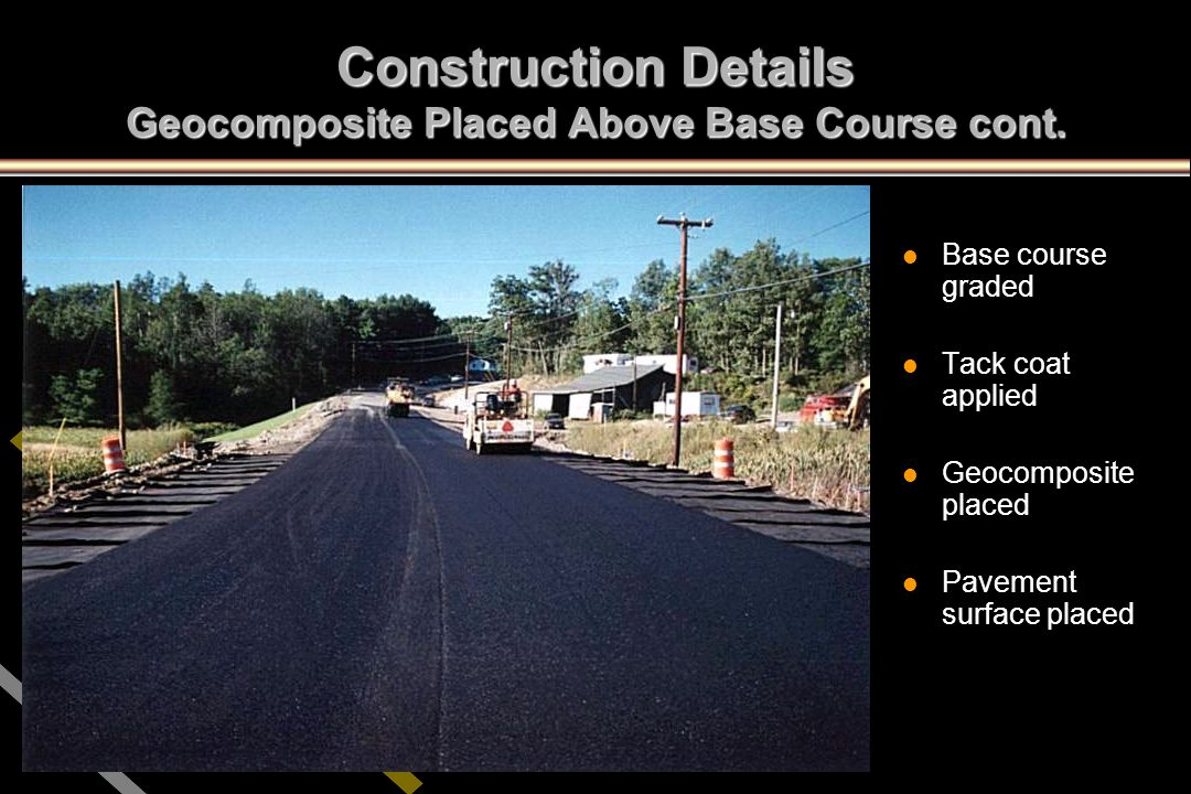 Construction Details Geocomposite Placed Above Base Course cont.
