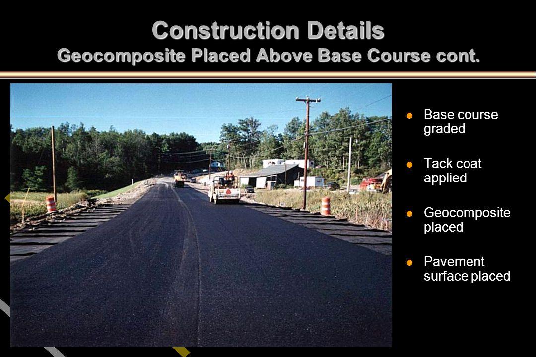 Construction Details Geocomposite Placed Above Base Course cont.