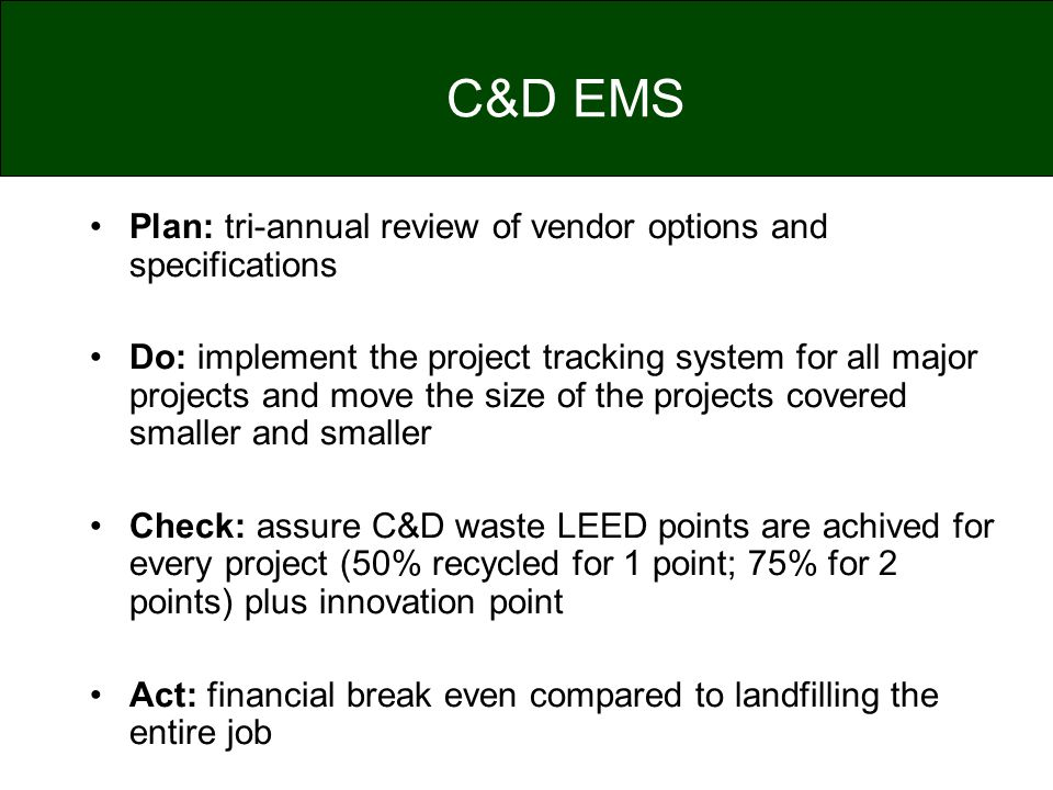 C&D EMS Plan: tri-annual review of vendor options and specifications