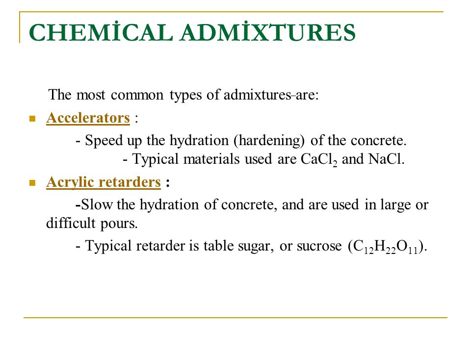 CHEMİCAL ADMİXTURES The most common types of admixtures are: