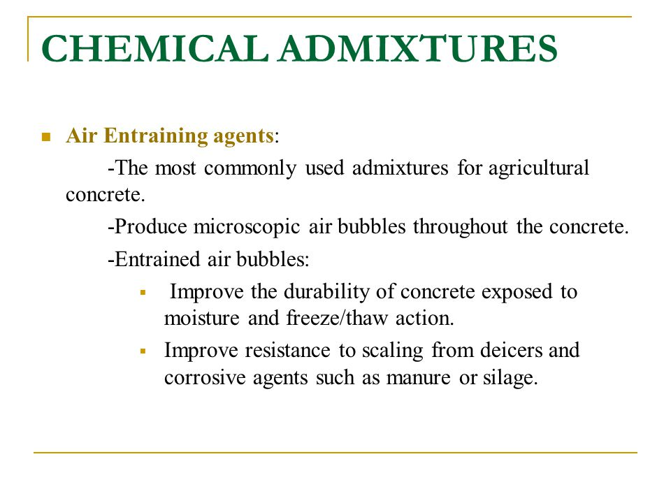 CHEMICAL ADMIXTURES Air Entraining agents: