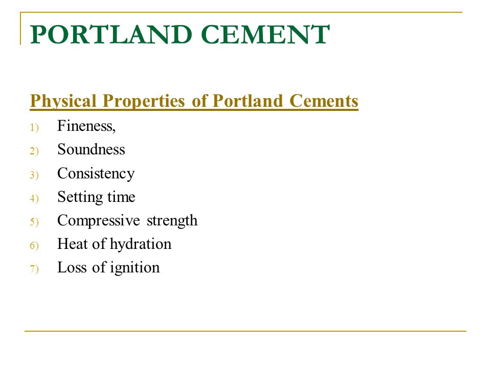 PORTLAND CEMENT Physical Properties of Portland Cements Fineness,