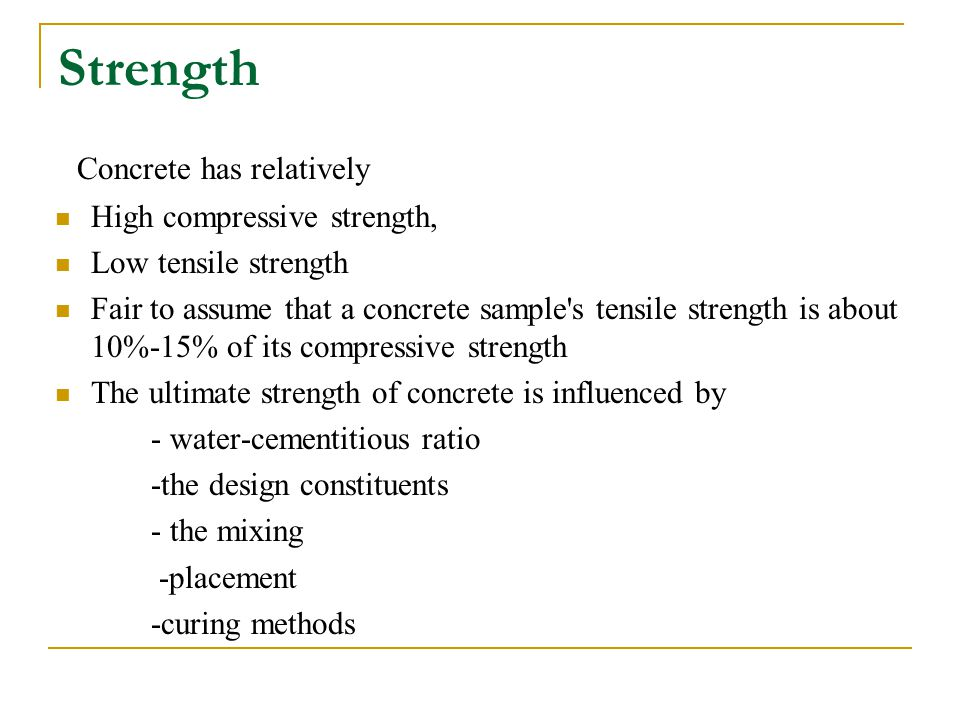 Strength Concrete has relatively High compressive strength,