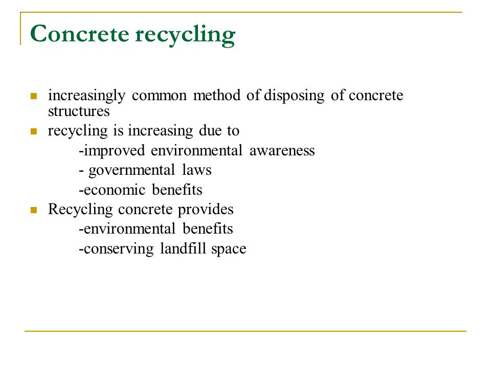 Concrete recycling increasingly common method of disposing of concrete structures. recycling is increasing due to.