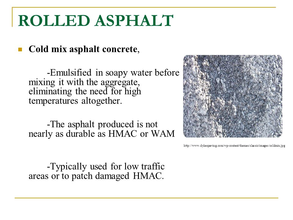 ROLLED ASPHALT Cold mix asphalt concrete,
