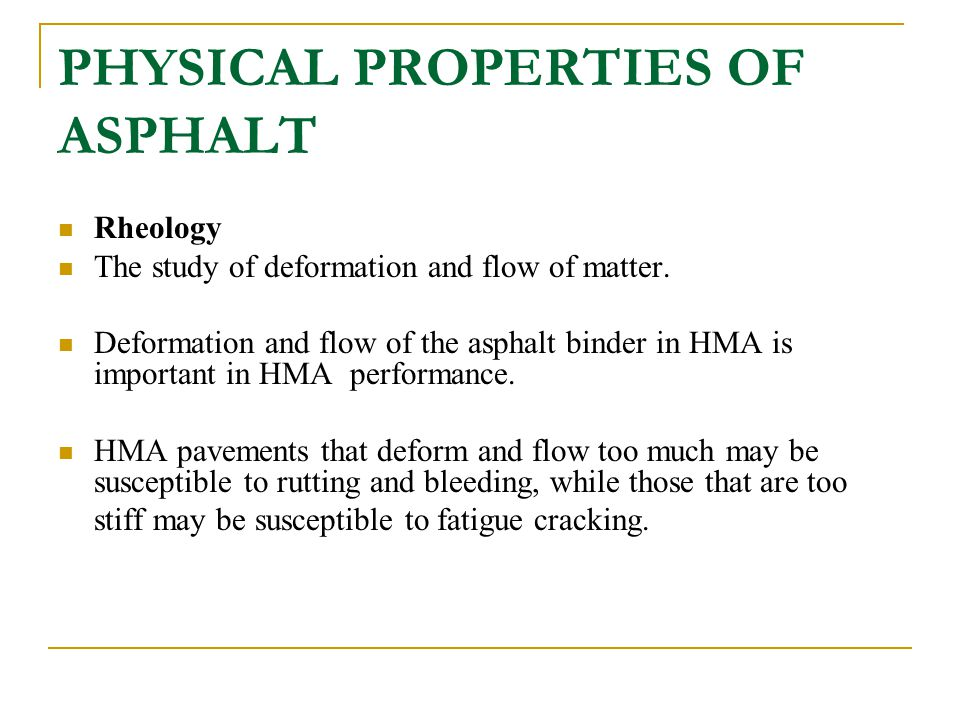 PHYSICAL PROPERTIES OF ASPHALT