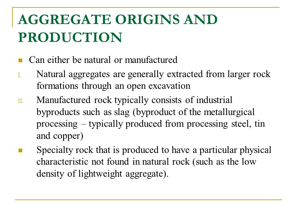 AGGREGATE ORIGINS AND PRODUCTION