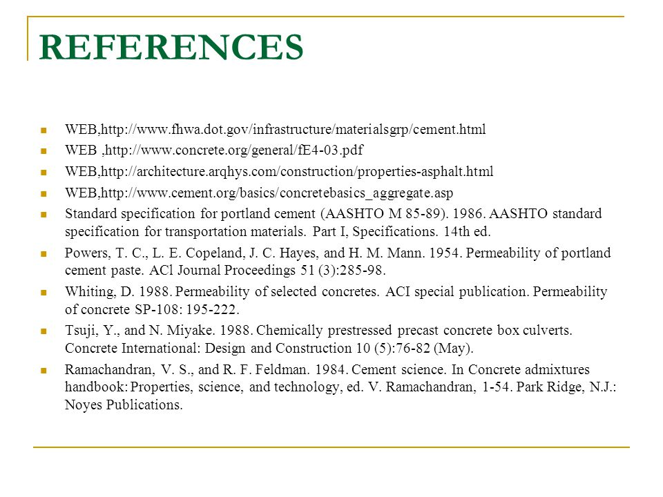 REFERENCES WEB,http://www.fhwa.dot.gov/infrastructure/materialsgrp/cement.html. WEB ,http://www.concrete.org/general/fE4-03.pdf.
