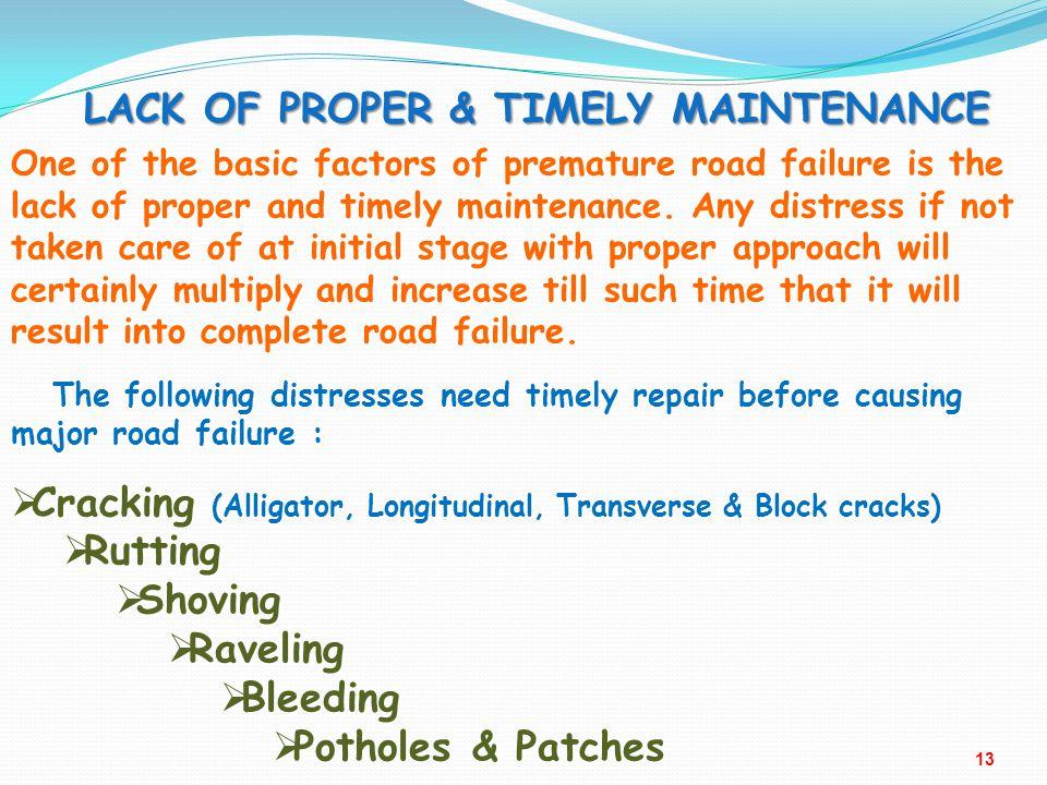 LACK OF PROPER & TIMELY MAINTENANCE