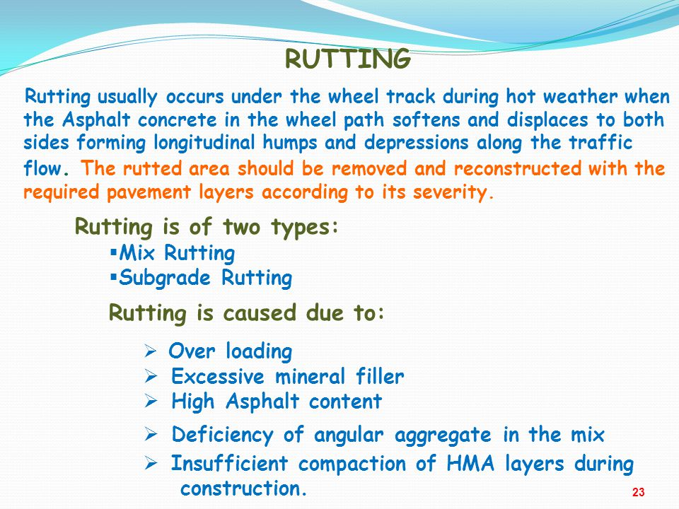 RUTTING Rutting is of two types: Rutting is caused due to: