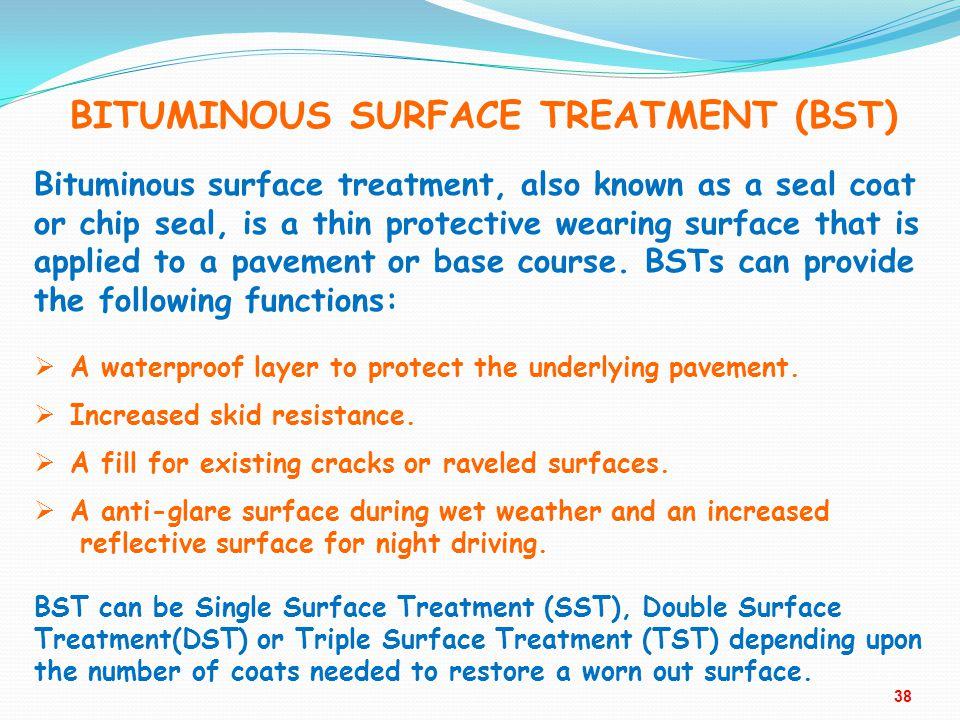 BITUMINOUS SURFACE TREATMENT (BST)