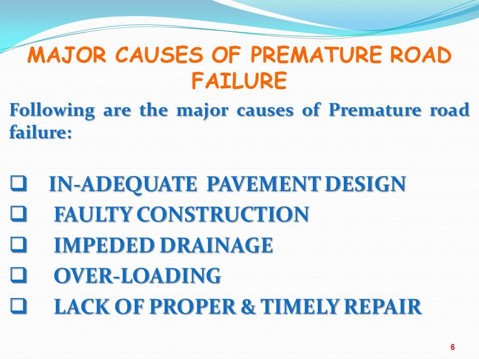 MAJOR CAUSES OF PREMATURE ROAD FAILURE